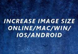 increase image size online mac win ios andriod
