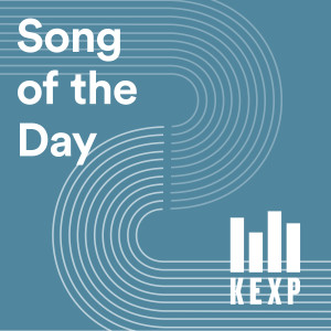 Image result for KEXP Song of the Day