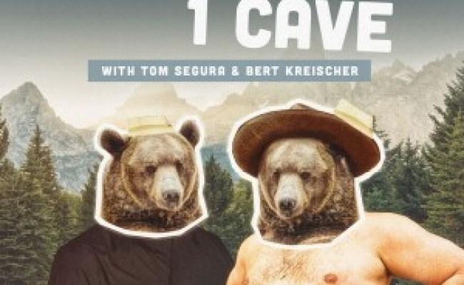 2 Bears 1 Cave With Tom Segura Bert Kreischer Podcast