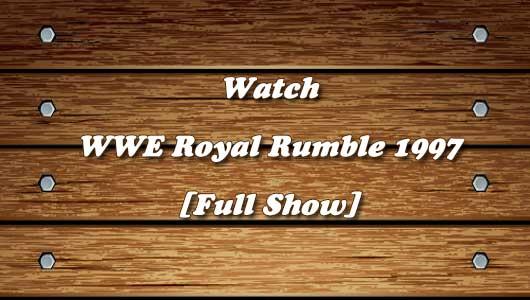 watch wwe royal rumble 1997 full show