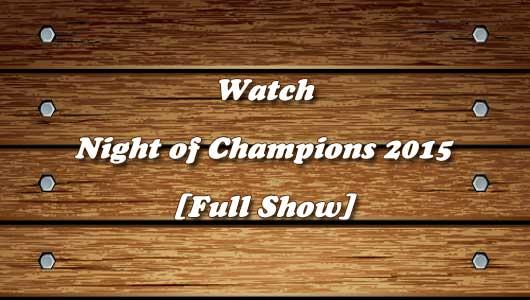 watch wwe night of champions 2015