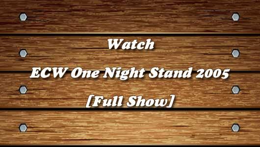 watch ecw one night stand 2005