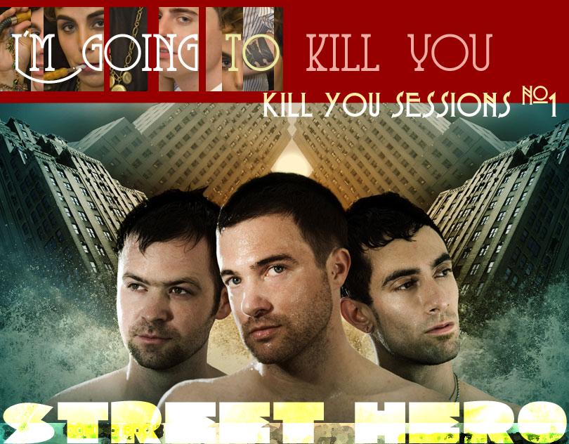 Street Hero I'm Going to Kill you