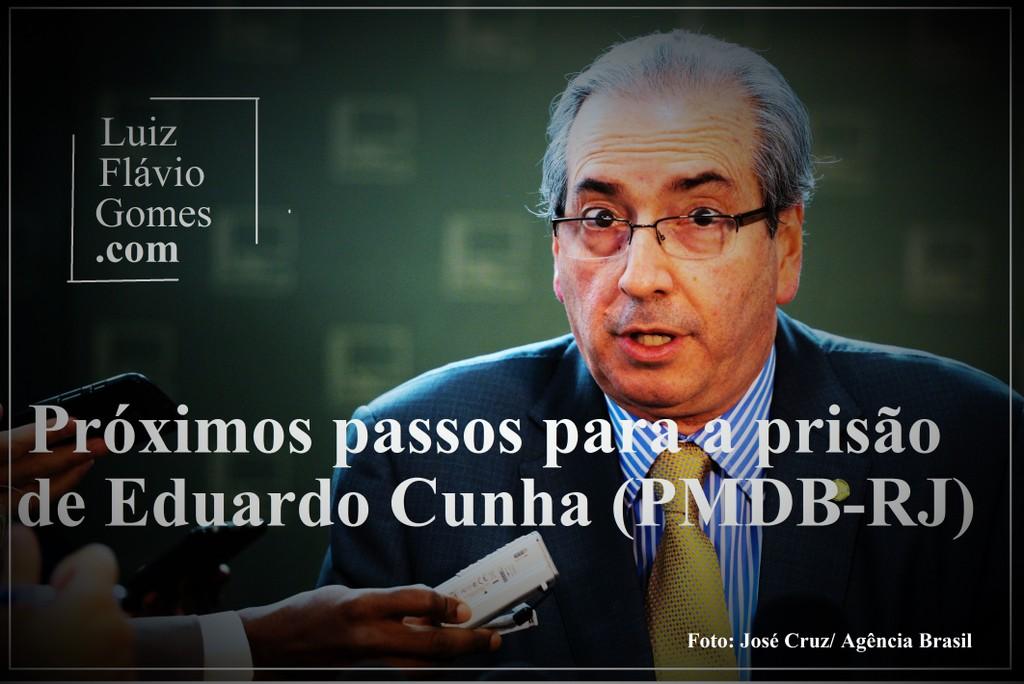 Prximos passos para a priso de Eduardo Cunha PMDB-RJ