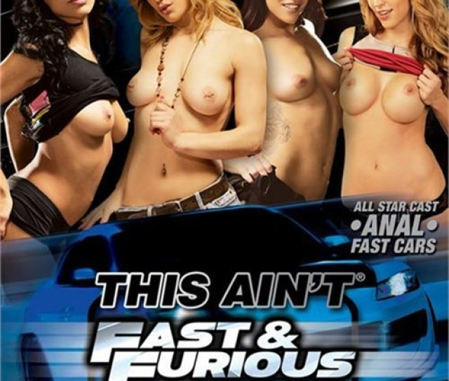 This Aint Fast Furious Xxx This Is A Parody