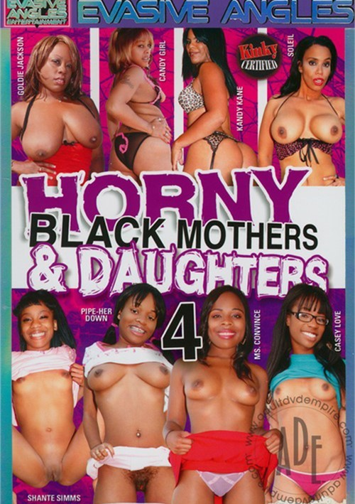 Horny Black Mothers Daughters 4