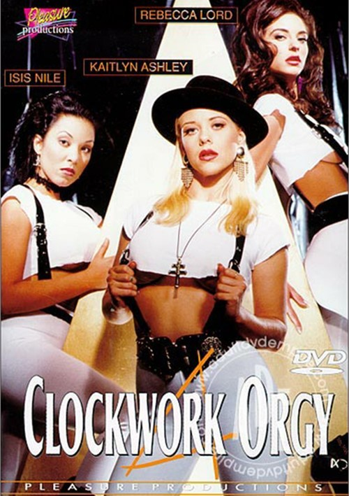 Pleasure Productions Presents XXX Parody Clockwork Orgy