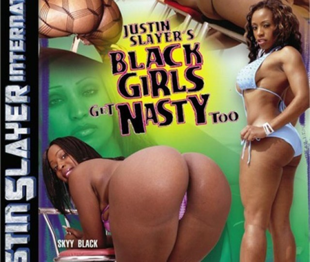 Black Girls Get Nasty Too