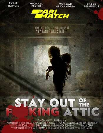 Stay Out of the F**king Attic 2020 Hindi (HQ DUB) Dual Audio 720p WEBRip x264 790MB Download