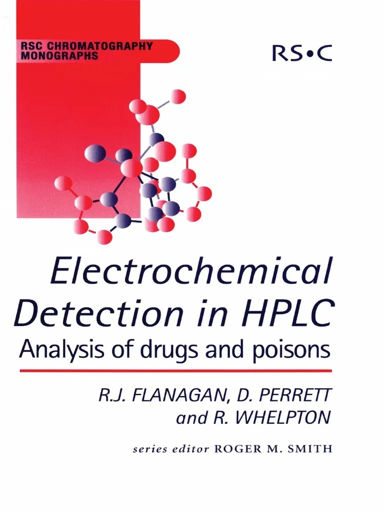 hight resolution of  rsc chromatography monographs r j flanagan d perrett r whelpton electrochemical detection in hplc analysis of drugs and poisons royal society of