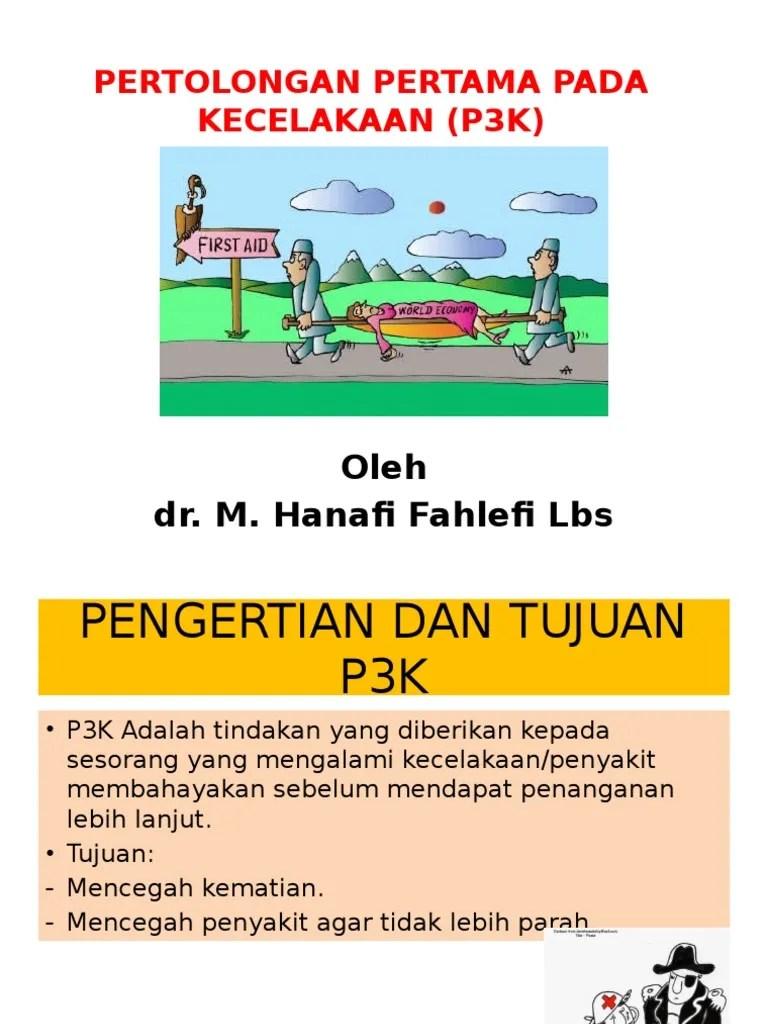 Tujuan P3k Adalah : tujuan, adalah, Pertolongan, Pertama, Kecelakaan, (P3K):, Hanafi, Fahlefi