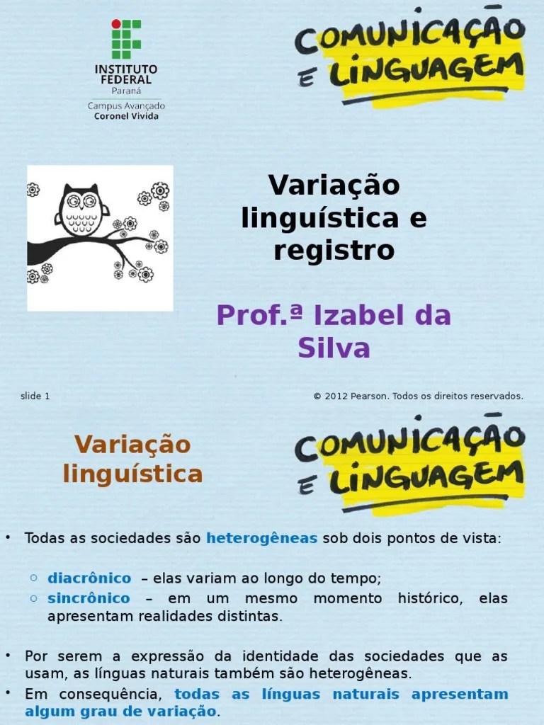 Variação Linguística Oralidade E Escrita História Da Língua