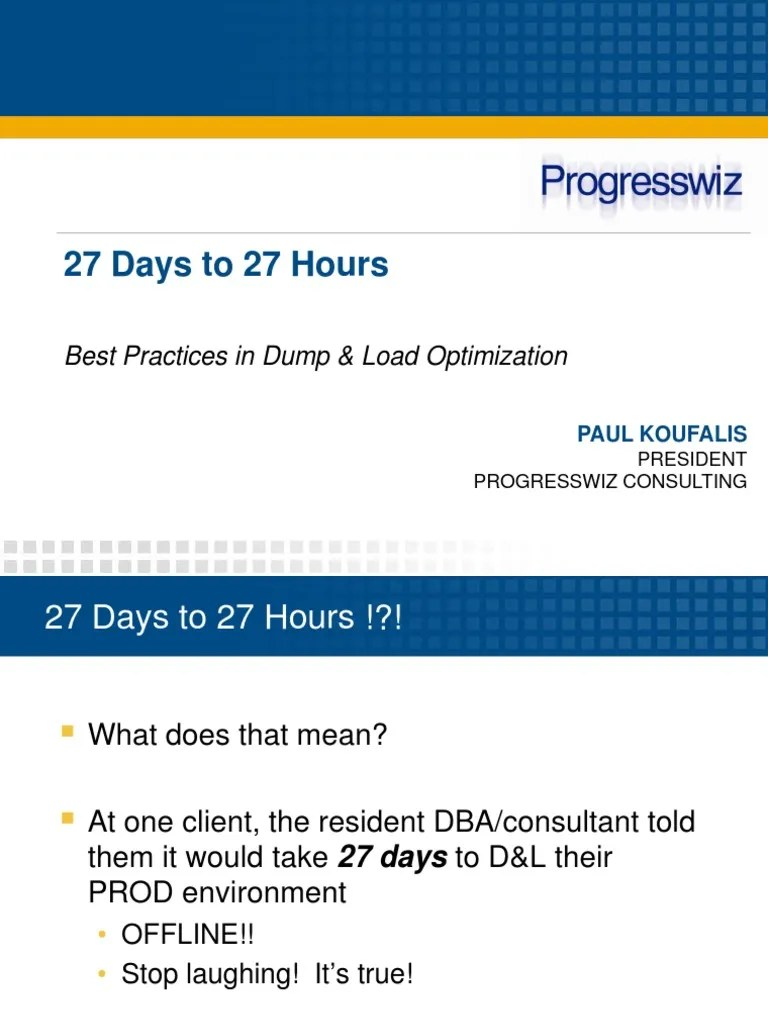 Best Practices in Dump and Load 2012USPUGCh27Daysto27Hours   Database Index   Databases   Free 30-day Trial   Scribd