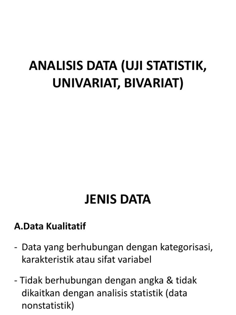 188) analisa univariat berfungsi untuk meringkas kumpulan data hasil pengukuran sedemikian rupa sehingga menjadi informasi yang berguna peringkasan dapat berupa ukuran statistik. Analisis Data Univariat Bivariate Pdf