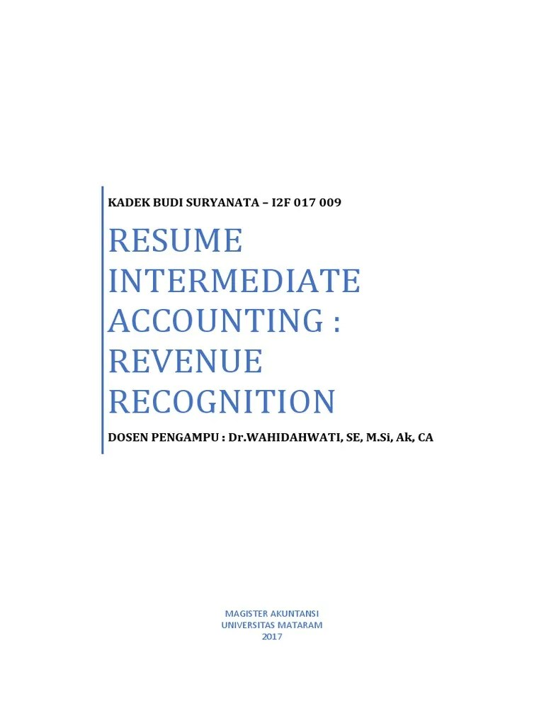 Work collaboratively with sales, sales finance, legal, marketing and engineering organizations to provide guidance and to ensure compliance with revenue recognition rules and proper revenue recognition treatment. Rmk Akuntansi Keuangan Revenue Recognition Kadek Budi Suryanata I2f 017 009