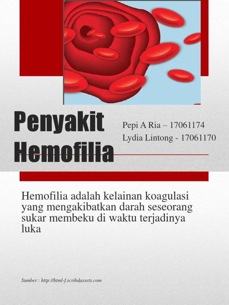 Mengapa Darah Penderita Hemofilia Sukar Membeku : mengapa, darah, penderita, hemofilia, sukar, membeku, Penyakit, Hemofilia