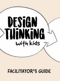 Design Thinking Facilitator Guide | Design Thinking | Insight