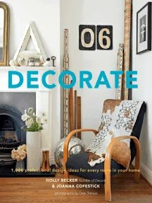 Decorate By Holly Becker Joanna Copestick And Debi