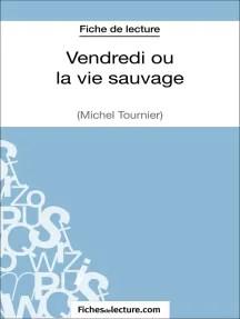 Vendredi Ou La Vie Sauvage Analyse : vendredi, sauvage, analyse, Vendredi, Sauvage, Michel, Tournier, (Fiche, Lecture), Online, Fichesdelecture, Vanessa, Grosjean, Books