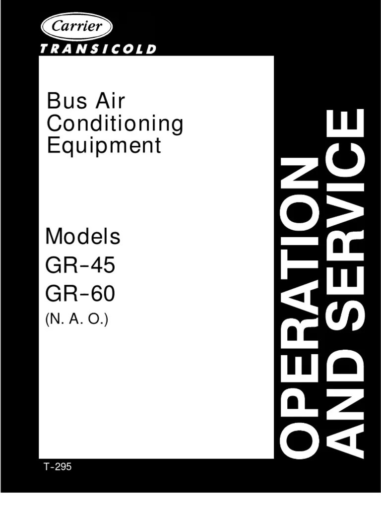 carrier bus air conditioning unit model gr 45 gr 60 operation service manual pub t295 heat pump hvac [ 768 x 1024 Pixel ]