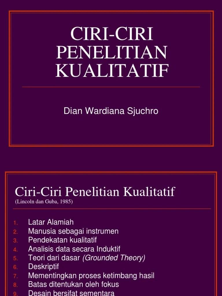 Ciri-ciri Penelitian Kualitatif : ciri-ciri, penelitian, kualitatif, CIRI-CIRI, PENELITIAN, KUALITATIF.ppt