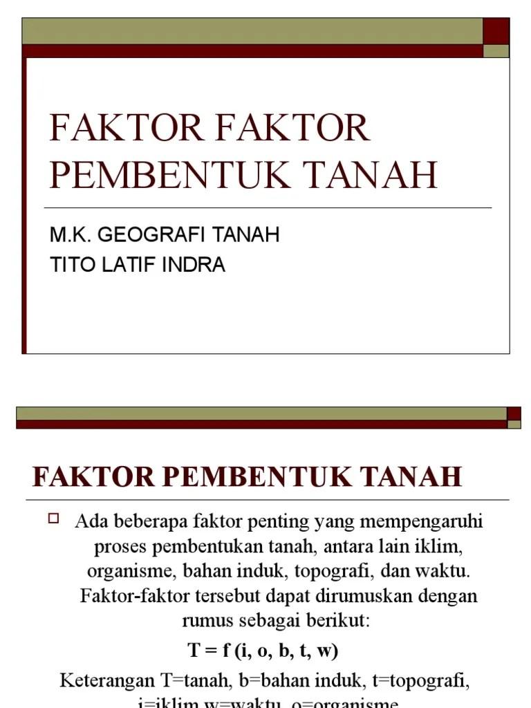 Faktor Yang Mempengaruhi Pembentukan Tanah : faktor, mempengaruhi, pembentukan, tanah, Faktor, Pembentuk, Tanah
