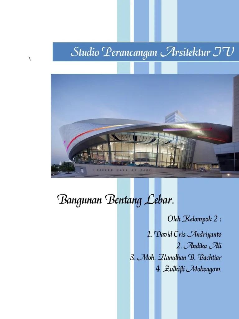 Atap Bentang Lebar dan Jenis Strukturnya