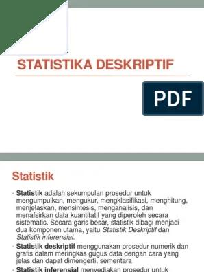 Penyajian data melalui table, grafik, diagram lingkaran, piktogram, perhitungan modus, median, mean, desil, persentil, penyebaran data. Statistika Deskriptif Pdf
