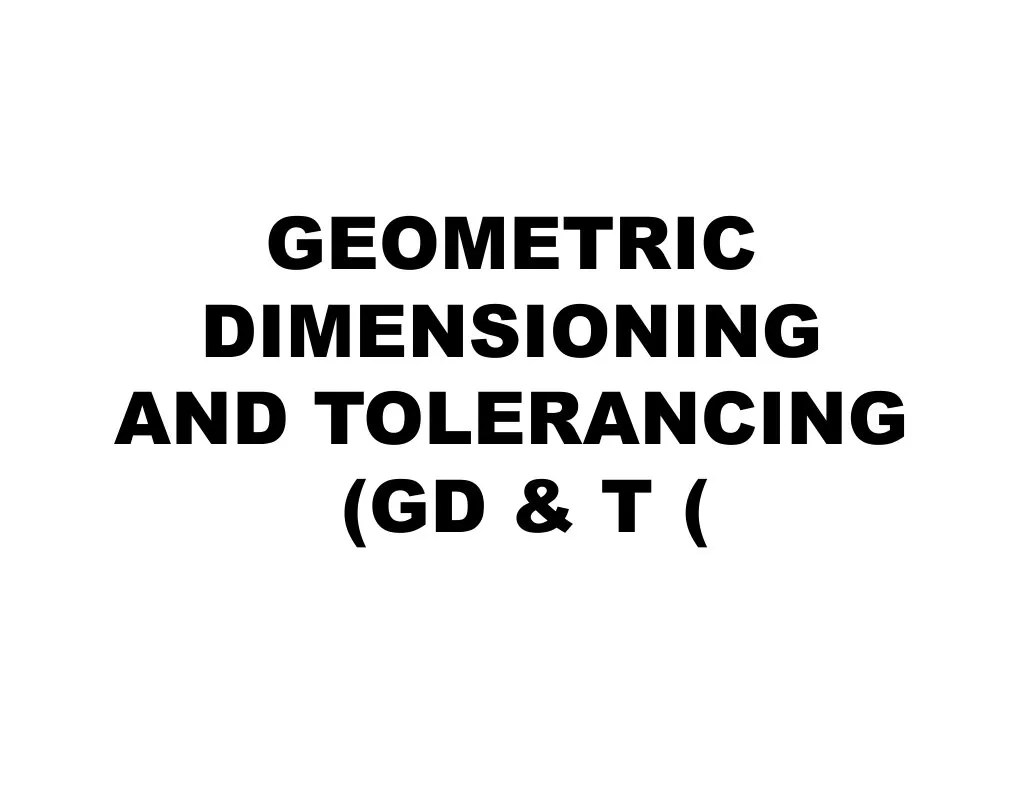 Geometric Dimension Ing and Tolerancing (Gd & t)