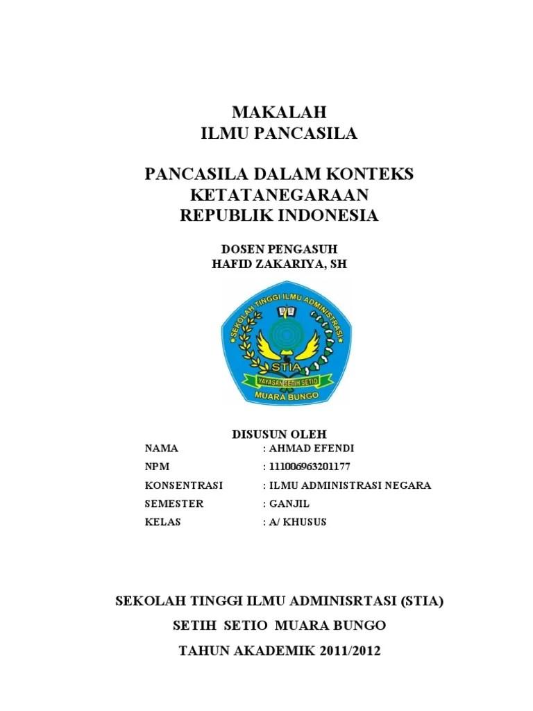 Pada kesempatan kali ini kita akan membahas tentang contoh makalah dengan judul sistem politik dan ketatanegaraan indonesia. Makalah Pancasila Dalam Konteks Ketatanegaraan Pdf
