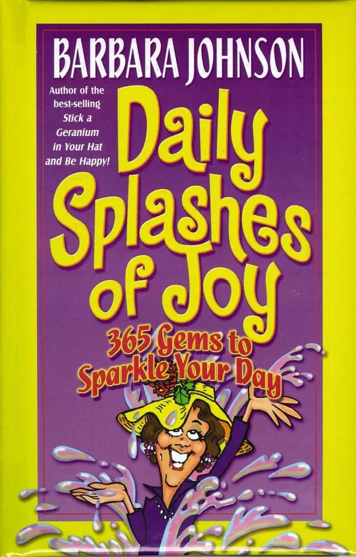 Daily Splashes of Joy by Barbara Johnson - Book - Read Online