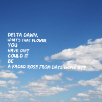 Delta Dawn and Earworms