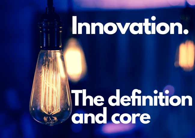 Innovation - the core and the definition