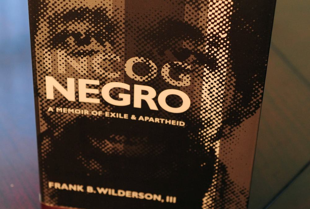 Incognegro: A Memoir of Exile and Apartheid w author Frank Wilderson