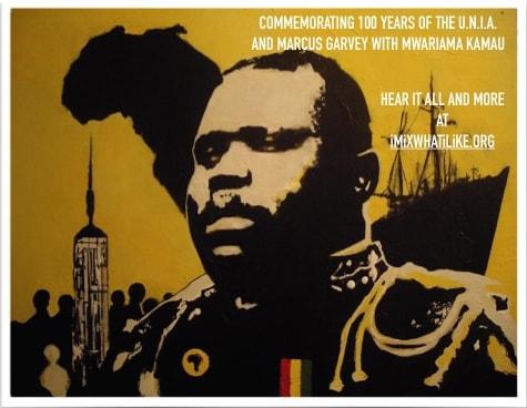 Marcus Garvey and 100 Years of the U.N.I.A. w Mwariama Kamau