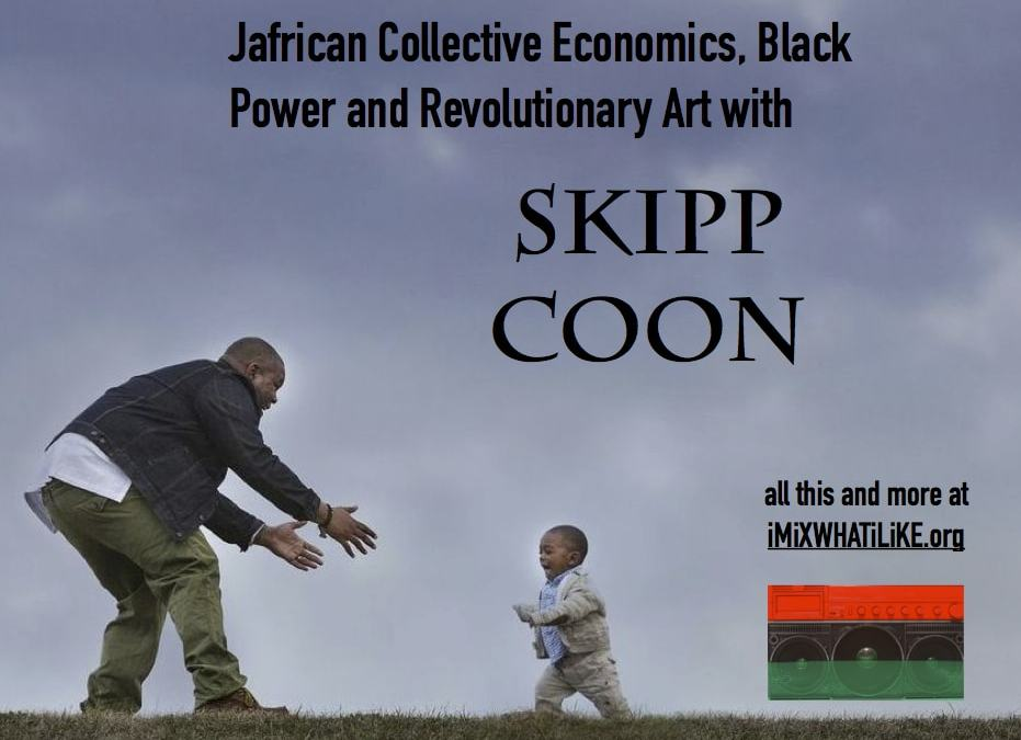Jafrican Collective Economics, Black Power and Revolutionary Art w Skipp Coon