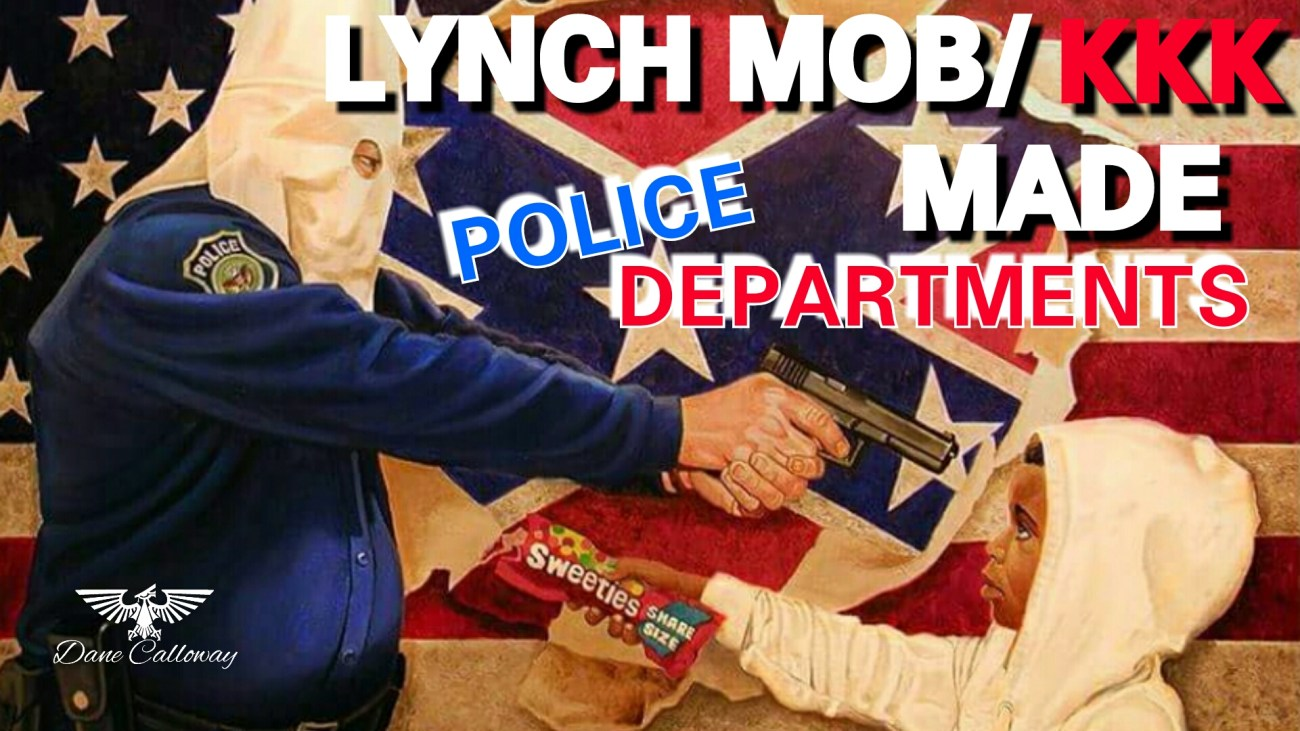 LYNCH MOB/ KKK MADE POLICE DEPARTMENTS (MUST WATCH)