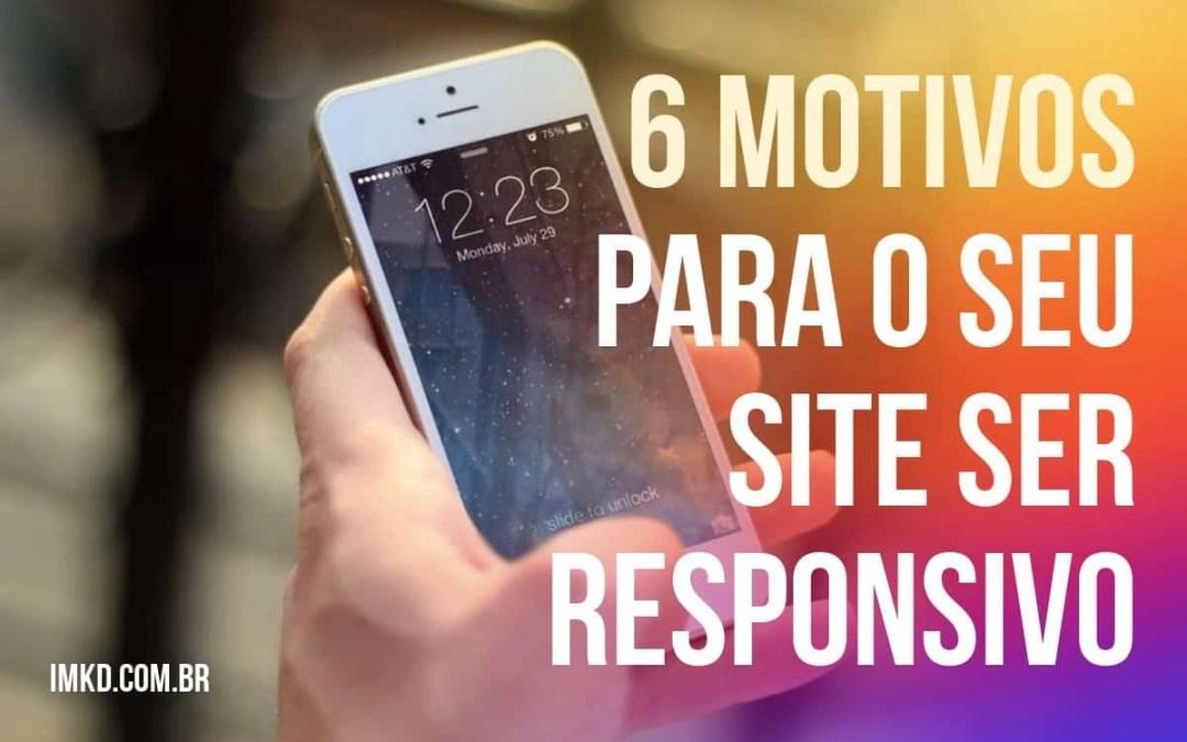 6 motivos para o seu site ser responsivo