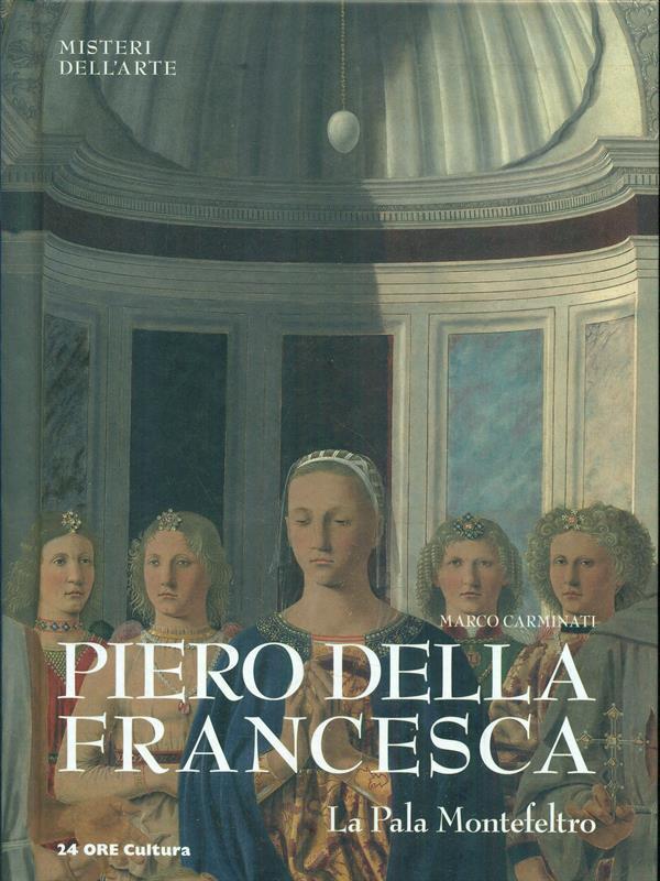 9788866480457 Marco Carminati 2012  Piero della Francesca La Pala Montefeltro  LibroCoit