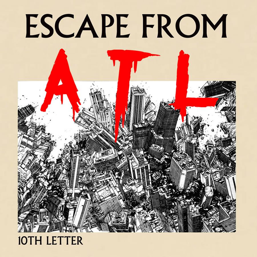 10th Letter - Escape From ATL