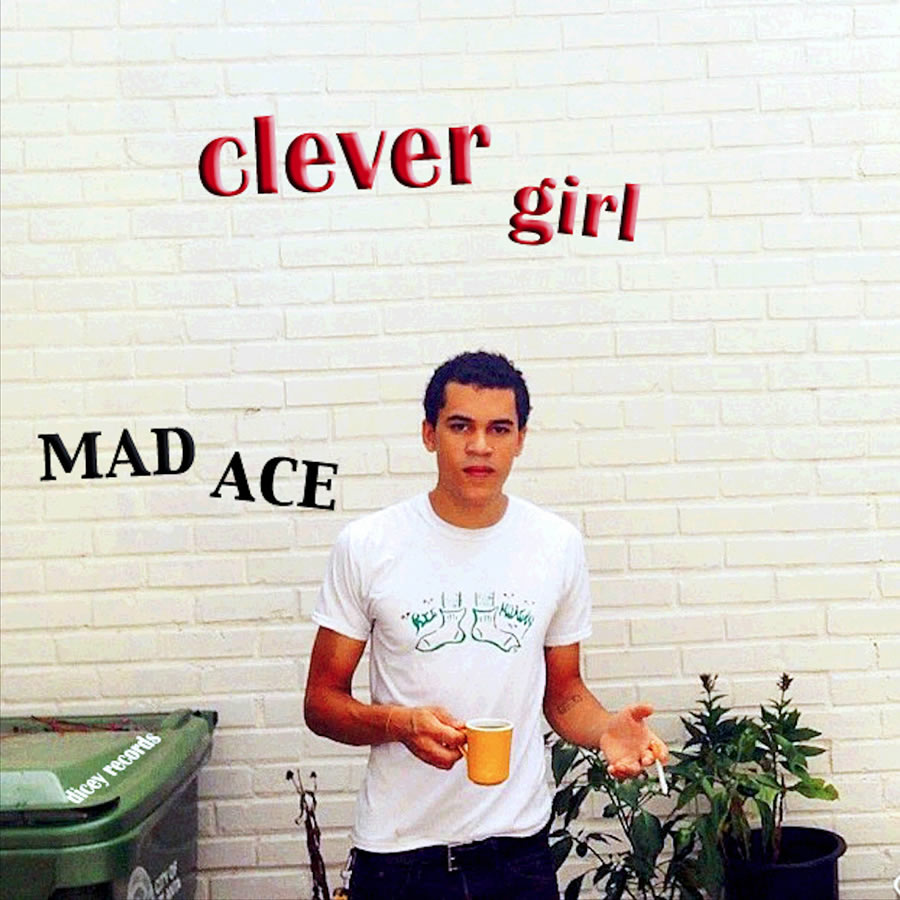 Mad Ace - Clever Girl
