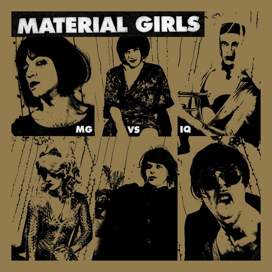 MATERIAL GIRLS - MG vs. IQ