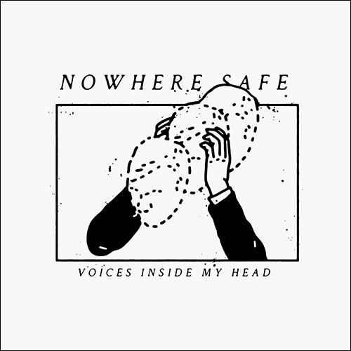 Nowhere Safe - Voices Inside My Head