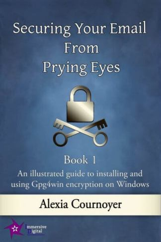 Securing Your Email from Prying Eyes. An illustrated guide to installing and using Gpg4win encryption on Windows