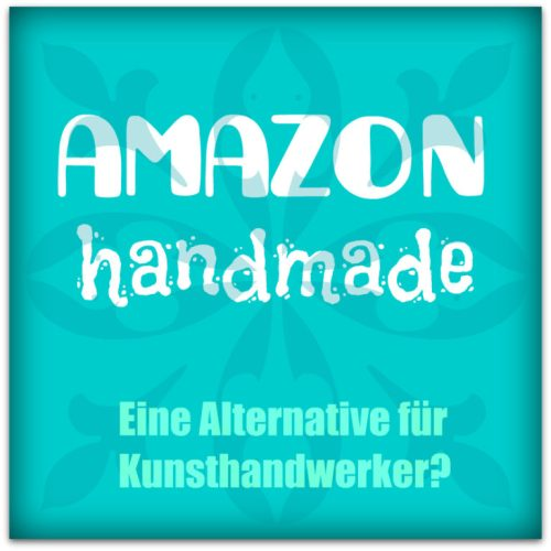 Amazon handmade: Eine Alternative?