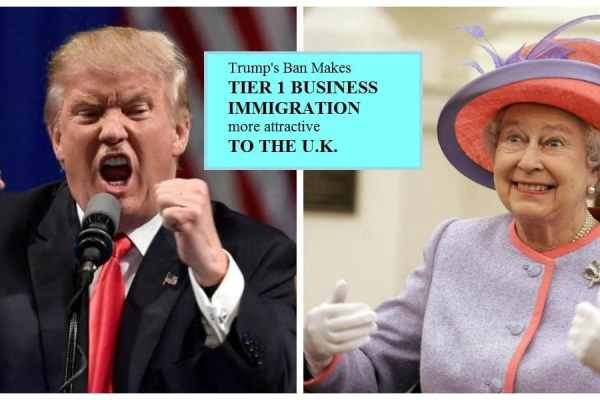 Trump's Ban Makes Tier 1 Business Immigration to the UK More Attractive