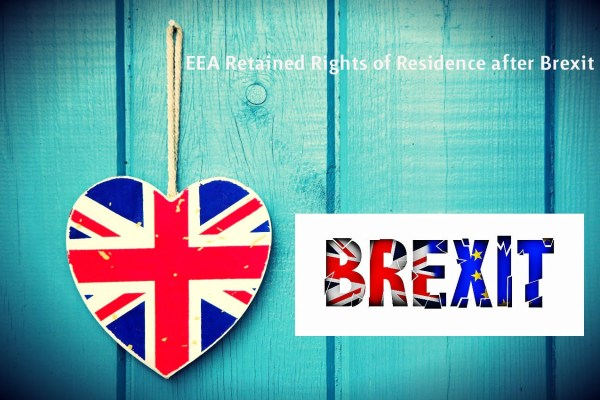 EEA Retained Rights of Residence after Brexit LEXVISA Immigration Lawyers