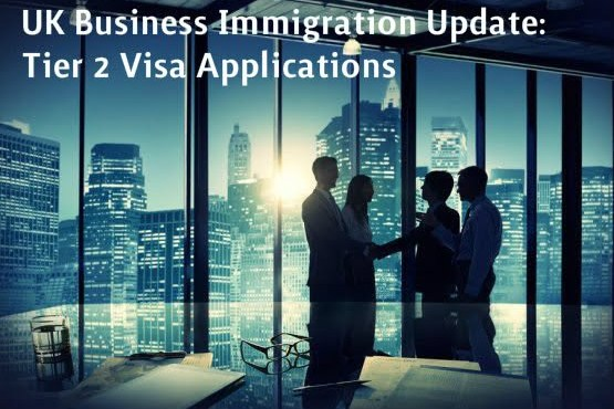 UK Business Immigration Update Part 2: New Statement of Changes for Tier 2 Visa Applications