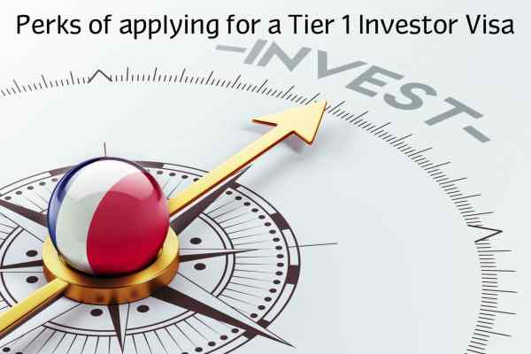The Perks of applying for a Tier 1 Investor Visa