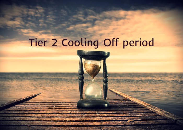 Tier 2 Cooling Off period